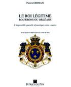 Le Roi Légitime Bourbons ou Orléans | La Nouvelle Action Royaliste