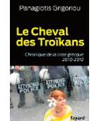 Le Cheval des Troïkans - Chronique de la crise grecque 2010-2012 | La Nouvelle Action Royaliste