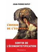L'Avenir de l'économie : Sortir de l'écomystification | La Nouvelle Action Royaliste